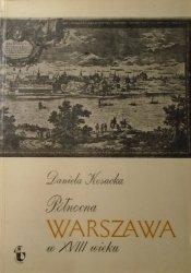 Daniela Kosacka • Północna Warszawa w XVIII wieku