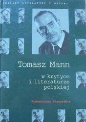 Tomasz Mann w krytyce i literaturze polskiej • Antologia tekstów i dokumentów