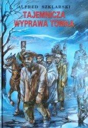 Alfred Szklarski • Tajemnicza wyprawa Tomka