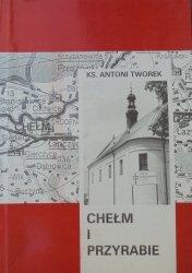 Antoni Tworek • Chełm i Przyrabie