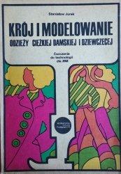Stanisław Jurek • Krój i modelowanie odzieży ciężkiej damskiej i dziewczęcej