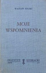 Wacław Solski • Moje wspomnienia [Instytut Literacki]