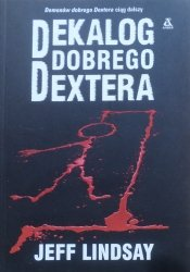 Jeff Lindsay • Dekalog Dobrego Dextera