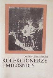 Andrzej Ryszkiewicz • Kolekcjonerzy i miłośnicy