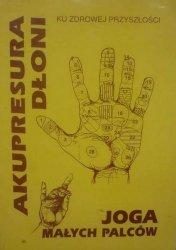 Siostra D.T. • Akupresura dłoni oraz joga małych palców