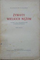 Ks. Bolesław Żychliński • Żywoty wielkich mężów. Wzory dla młodzieńców chrześcijańskich