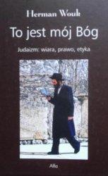 Herman Wouk • To jest mój Bóg. Judaizm: wiara, prawo, etyka