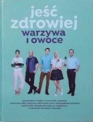 Karol Okrasa, Kinga Paruzel, Paweł Małecki, Daria Ładocha • Jeść zdrowiej. Warzywa i owoce