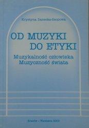 Krystyna Danecka-Szopowa • Od muzyki do etyki. Muzykalność człowieka, muzykalność świata