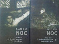 red. Barbara Engelking, Jan Grabowski • Dalej jest noc. Losy Żydów w wybranych powiatach okupowanej Polski [komplet]