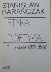 Stanisław Barańczak • Etyka i poetyka. Szkice 1970-1978