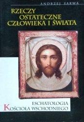 Andrzej Sarwa • Rzeczy ostateczne człowieka i świata