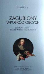 Paweł Panas • Zagubiony wpośród obcych. Zygmunt Haupt – pisarz, wygnaniec, outsider