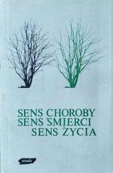 Halina Bortnowska • Sens choroby, sens śmierci, sens życia  [Simone Weil, Soren Kierkegaard, Ivan Illich]