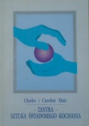 Charles i Caroline Muir • Tantra. Sztuka świadomego kochania