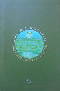 Julia Hartwig • Wiersze amerykańskie