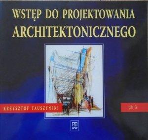 Krzysztof Tauszyński • Wstęp do projektowania architektonicznego