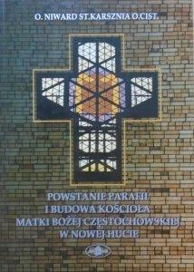 o. Niward St. Karsznia • Powstanie parafii i budowa kościoła Matki Bożej Częstochowskiej w Nowej Hucie