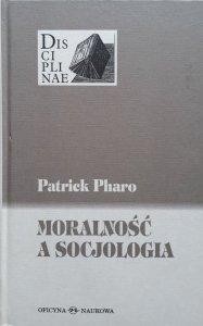 Patrick Pharo • Moralność a socjologia