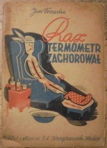 Jan Trzaska • Raz Termometr zachorował [1942] [Leszek Górski]