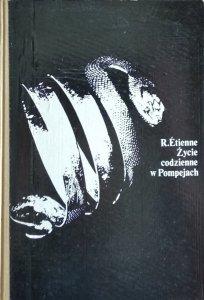 R. Etienne • Życie codzienne w Pompejach