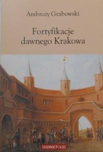 Ambroży Grabowski • Fortyfikacje dawnego Krakowa