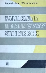 Bronisław Wiśniowski • Faulkner. Hemingway. Steinbeck