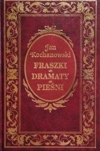Jan Kochanowski • Fraszki. Dramaty. Pieśni [zdobiona oprawa]