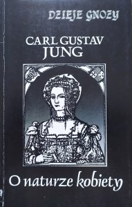 Carl Gustaw Jung • O naturze kobiety
