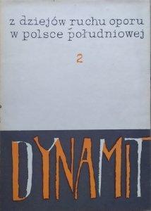 antologia • Z dziejów ruchu oporu w Polsce południowej 2. Dynamit