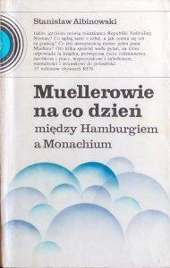 Stanisław Albinowski • Muellerowie na co dzień między Hamburgiem a Monachium
