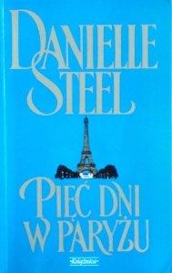 Danielle Steel • Pięć dni w Paryżu