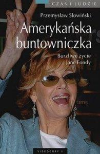 Przemysław Słowiński • Amerykańska Buntowniczka