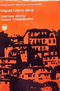 Miguel Otero Silva • Martwe domy. Nowe miasteczko