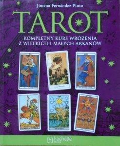 Jimena Fernandez Pinto • Tarot. Kompletny kurs wróżenia z Wielkich i Małych Arkanów