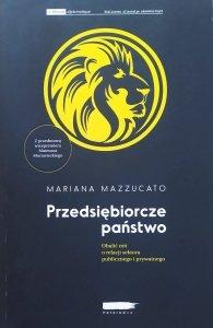 Mariana Mazzucato • Przedsiębiorcze państwo