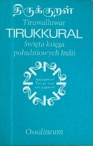 Tiruwalluwar • Tirukkural. Święta księga południowych Indii [Indie]