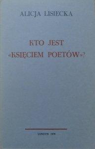 Alicja Lisiecka • Kto jest 'Księciem Poetów'? czyli rzecz o Adamie Czerniawskim i innych [OPiM]
