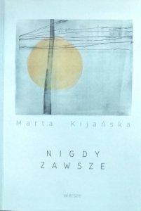 Marta Kijańska • Nigdy zawsze