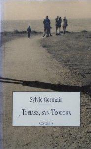 Sylvie Germain • Tobiasz, syn Teodora