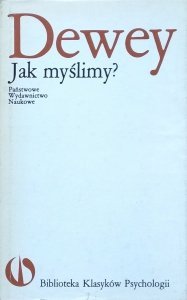 John Dewey • Jak myślimy?