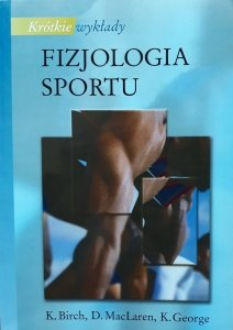 K. Birch, D. MacLaren, K. George • Fizjologia sportu