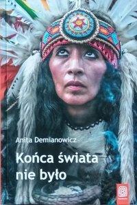 Anita Demianowicz • Końca świata nie było