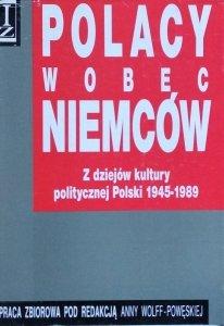 Anna Wolff Powęska • Polacy wobec Niemców. Z dziejów kultury politycznej 1945-1989