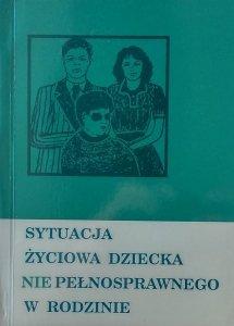 Roman Ossowski • Sytuacja życiowa dziecka niepełnosprawnego w rodzinie