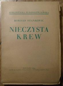 Borisav Stankovic • Nieczysta krew. Powieść obyczajowa z życia południowo-wschodniej Serbji z lat 1877-1880 [Bibljoteka Jugosłowiańska]
