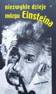 Carolyn Abraham • Niezwykłe dzieje mózgu Einsteina