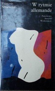 Francois Nourissier • W rytmie allemande