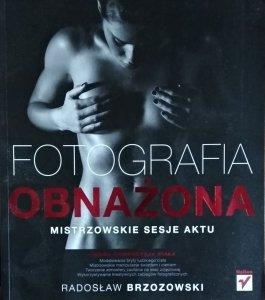Radosław Brzozowski • Fotografia obnażona