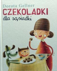Dorota Gellner • Czekoladki dla sąsiadki